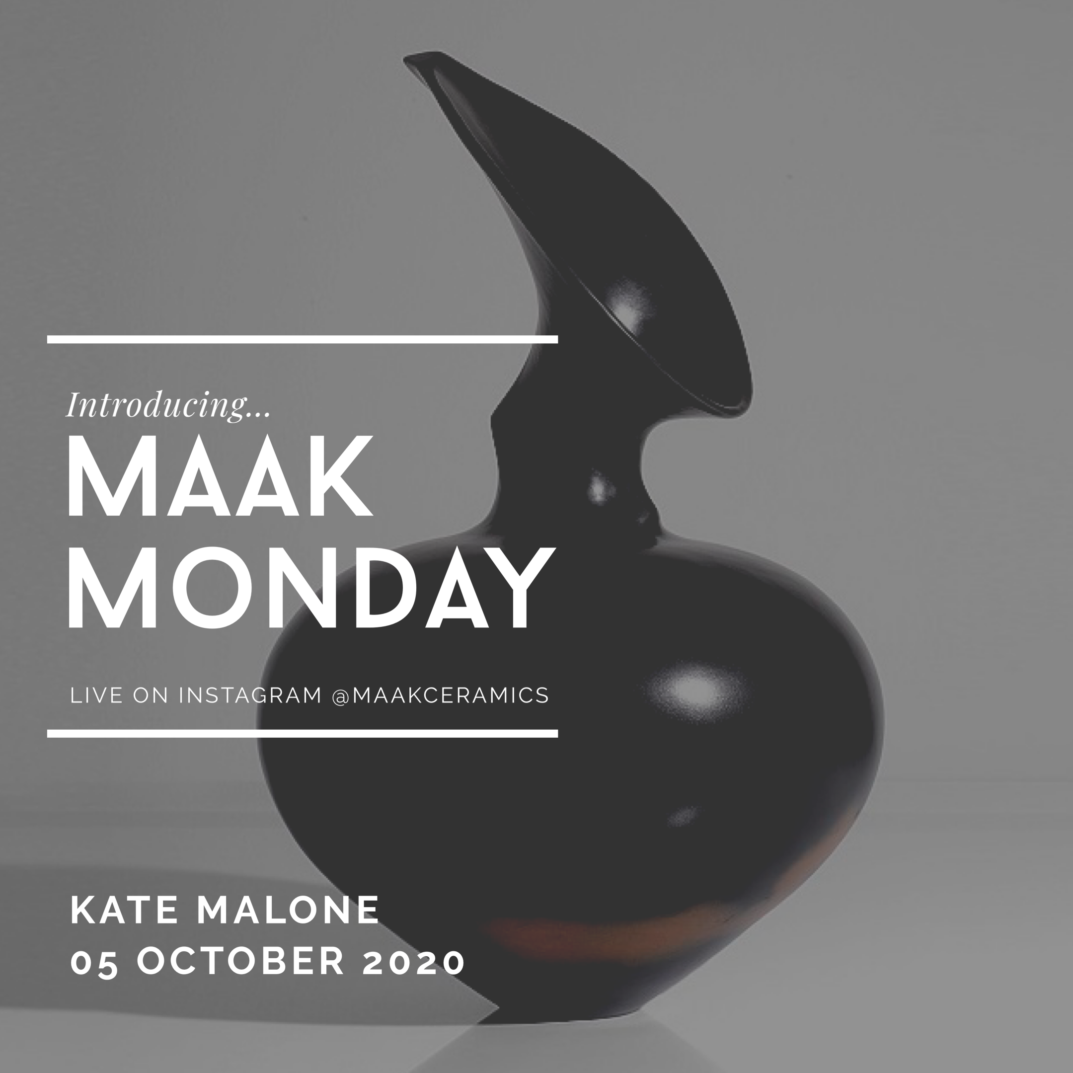 Maak Monday with Kate Malone | 5 October 2020